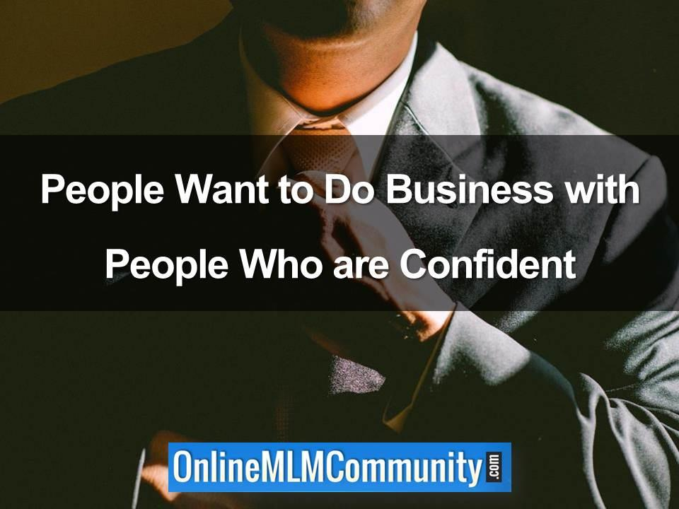 People Want to Do Business with People Who are Confident