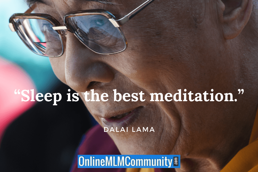 """Sleep is the best meditation."" Dalai Lama"
