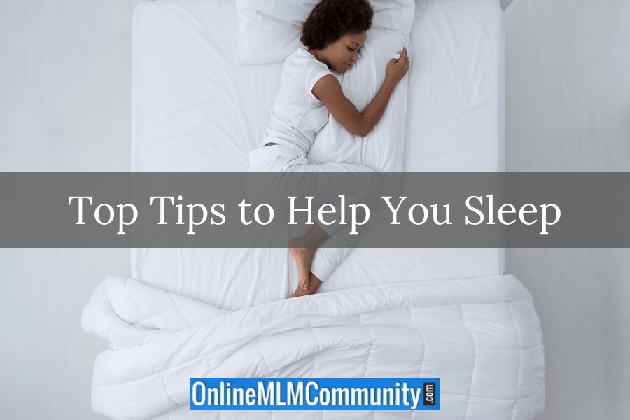 Top Tips to Help You Sleep