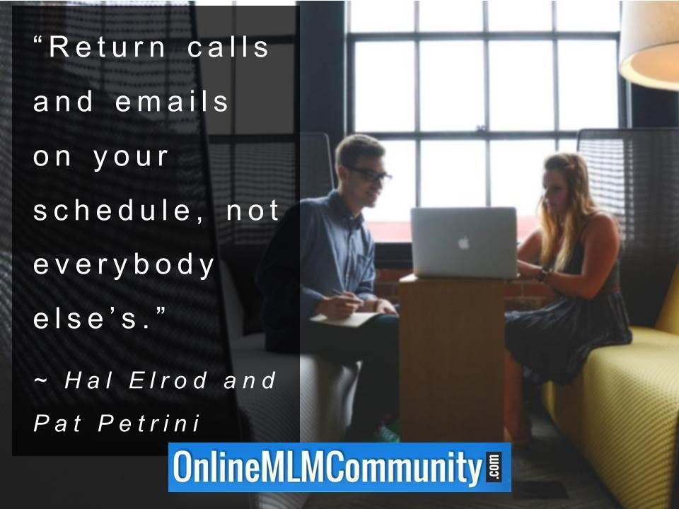 Return calls and emails on your schedule not everybody elses