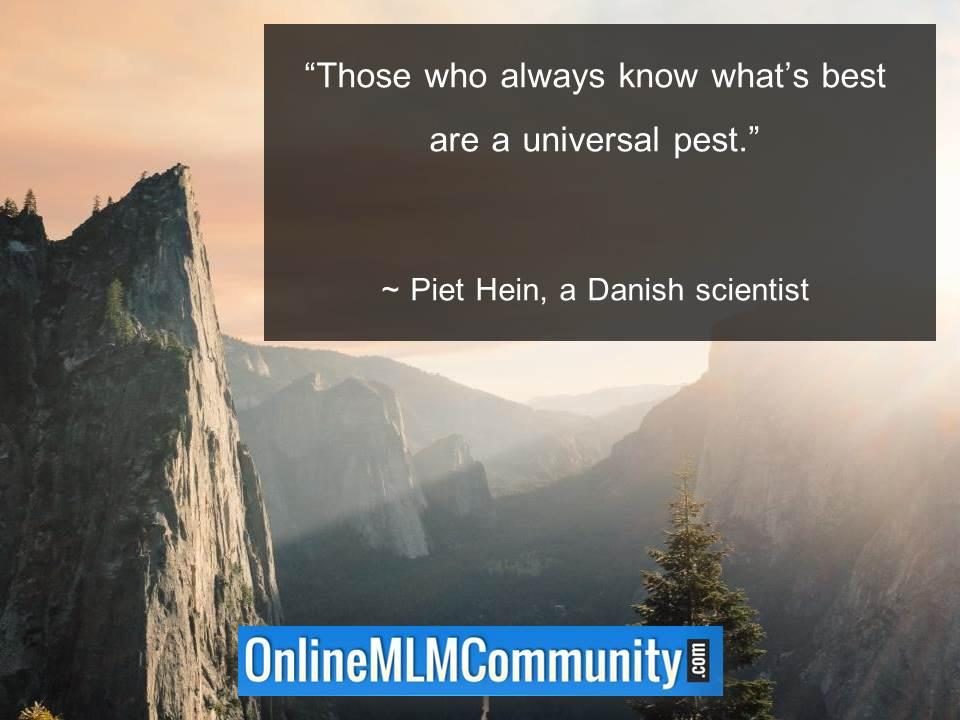 Those who always know whats best are a universal pest