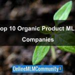 Top 10 Organic Product MLM Companies