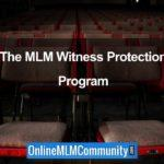 MLM Witness Protection Program: It's Alive and Well