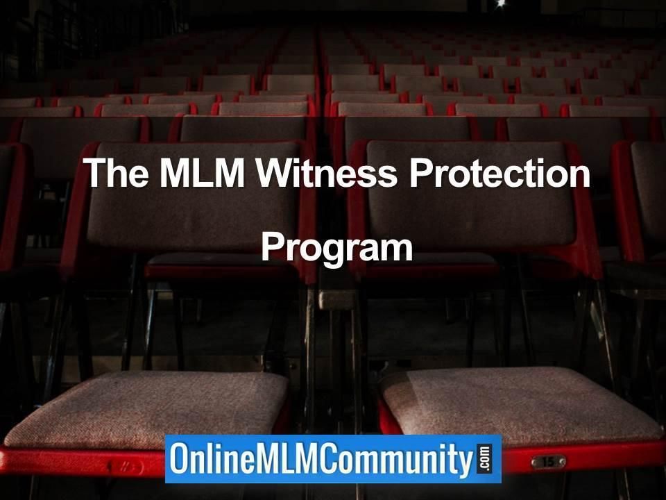 The MLM Witness Protection Program