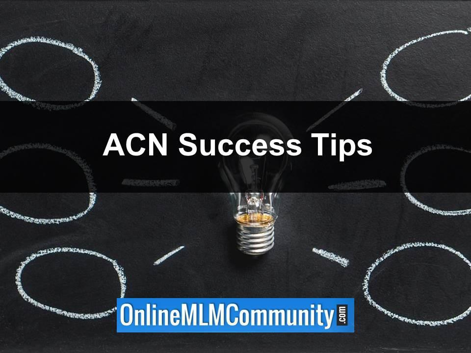 ACN Success Tips