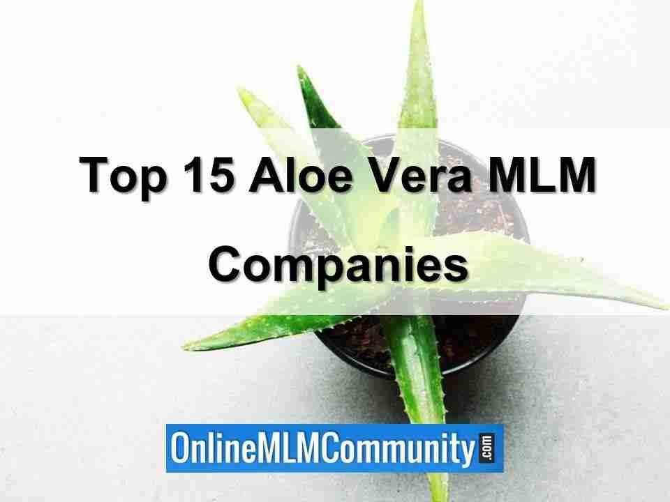 Top 15 Aloe Vera MLM Companies