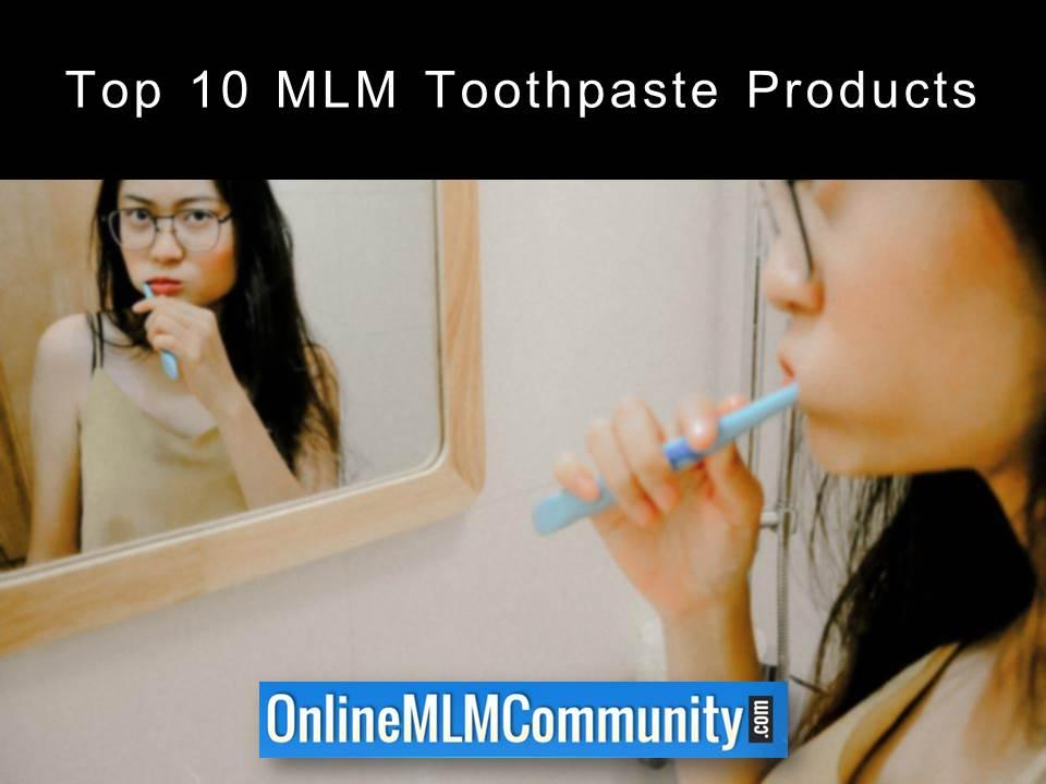 Top 10 MLM Toothpaste Products
