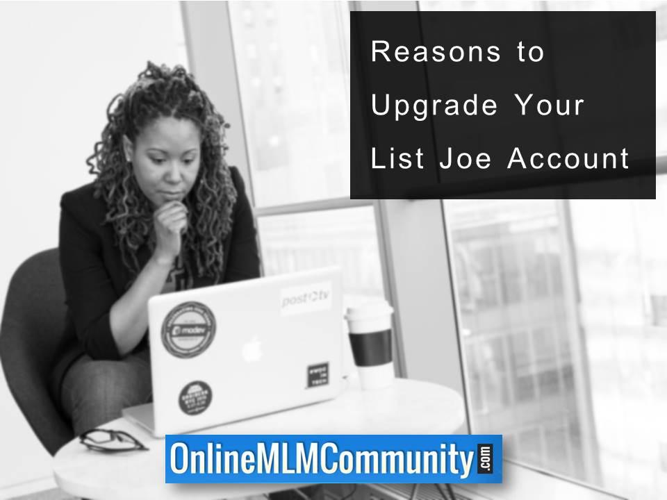 Reasons to Upgrade Your List Joe Account