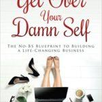 """Top 31 Romi Neustadt Quotes from """"Get Over Your Damn Self"""""""