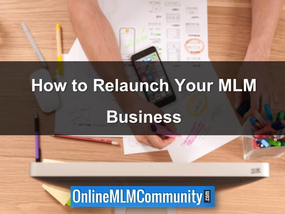 How to Relaunch Your MLM Business
