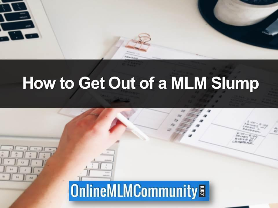 How to Get Out of a MLM Slump