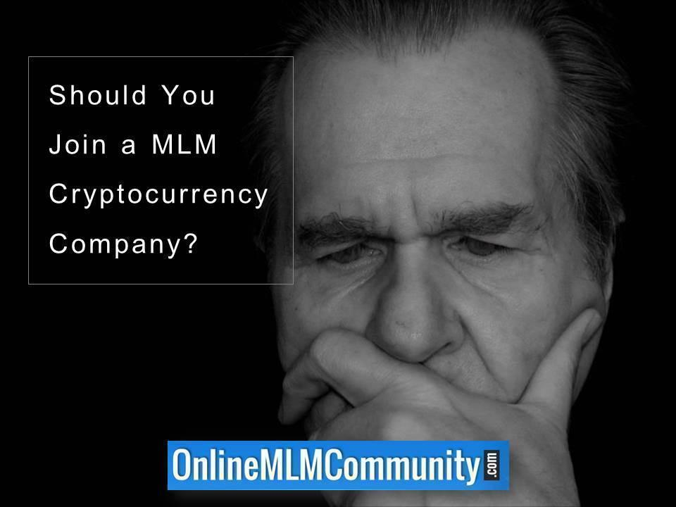 Should You Join a MLM Cryptocurrency Company