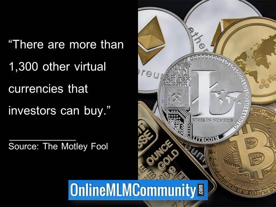 There are more than 1,300 other virtual currencies.