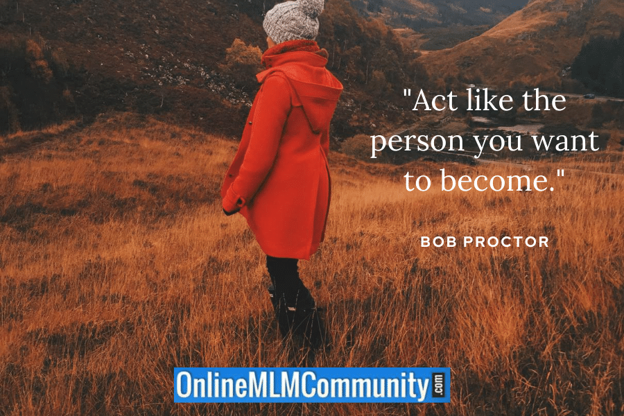 act like the person you want to become