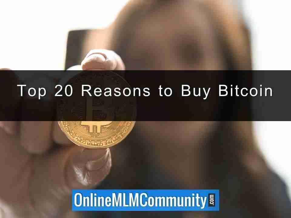 Top 20 Reasons to Buy Bitcoin