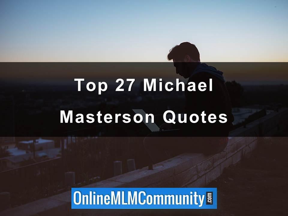 Top Michael Masterson Quotes