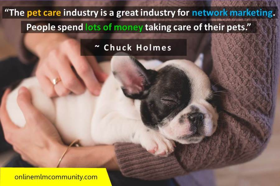 The pet care industry is a great industry for network marketing
