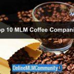 Top 10 MLM Coffee Companies