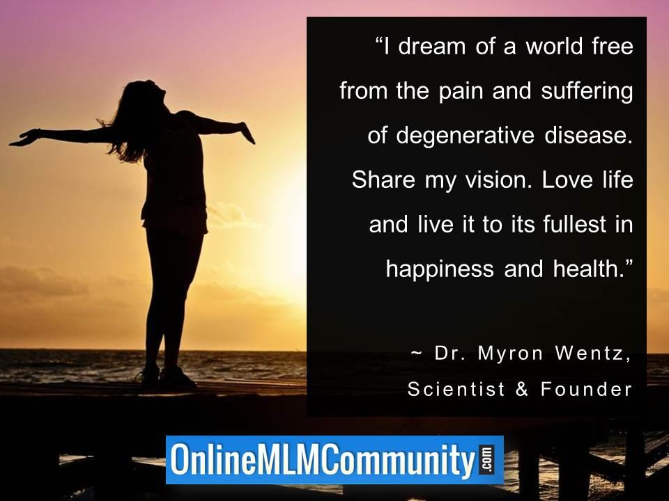 I dream of a world free from the pain and suffering of degenerative disease
