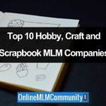 The Top 10 Hobby, Craft and Scrapbook MLM Companies