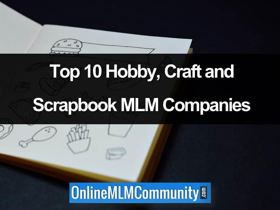 Top 10 Hobby, Craft and Scrapbook MLM Companies