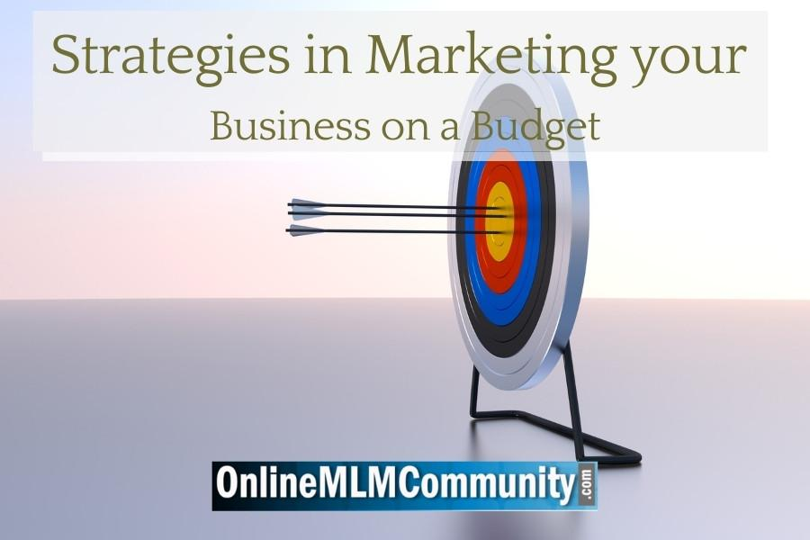 Strategies in Marketing your Business on a Budget