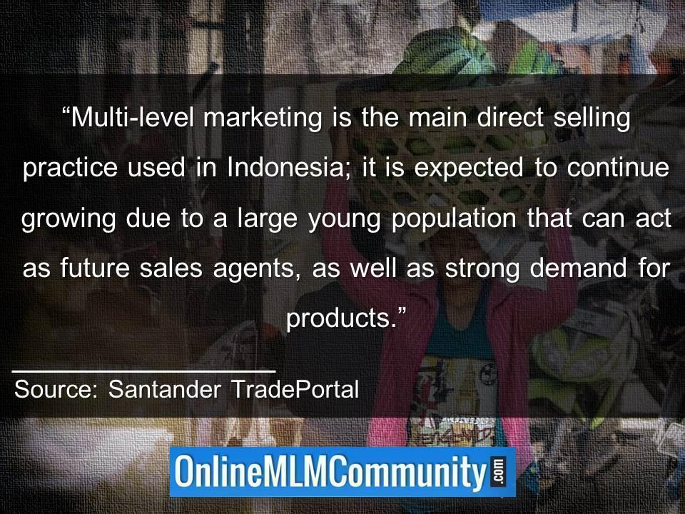 Multi-level marketing is the main direct selling practice used in Indonesia