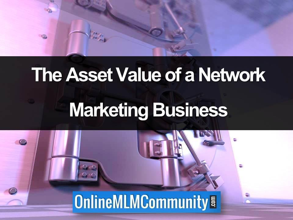 The Asset Value of a Network Marketing Business