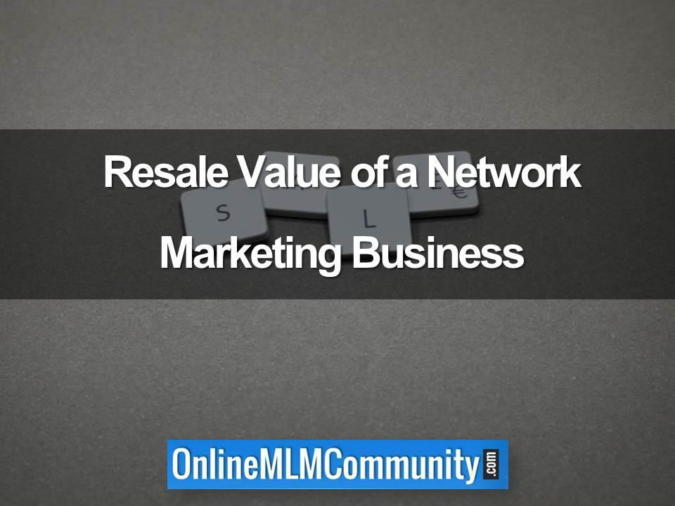 Resale Value of a new prouducts Network Marketing Business