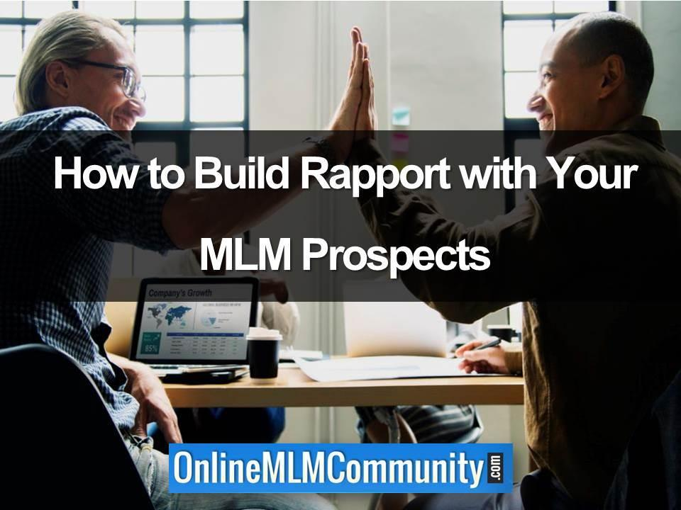 How to Build Rapport with Your MLM Prospects