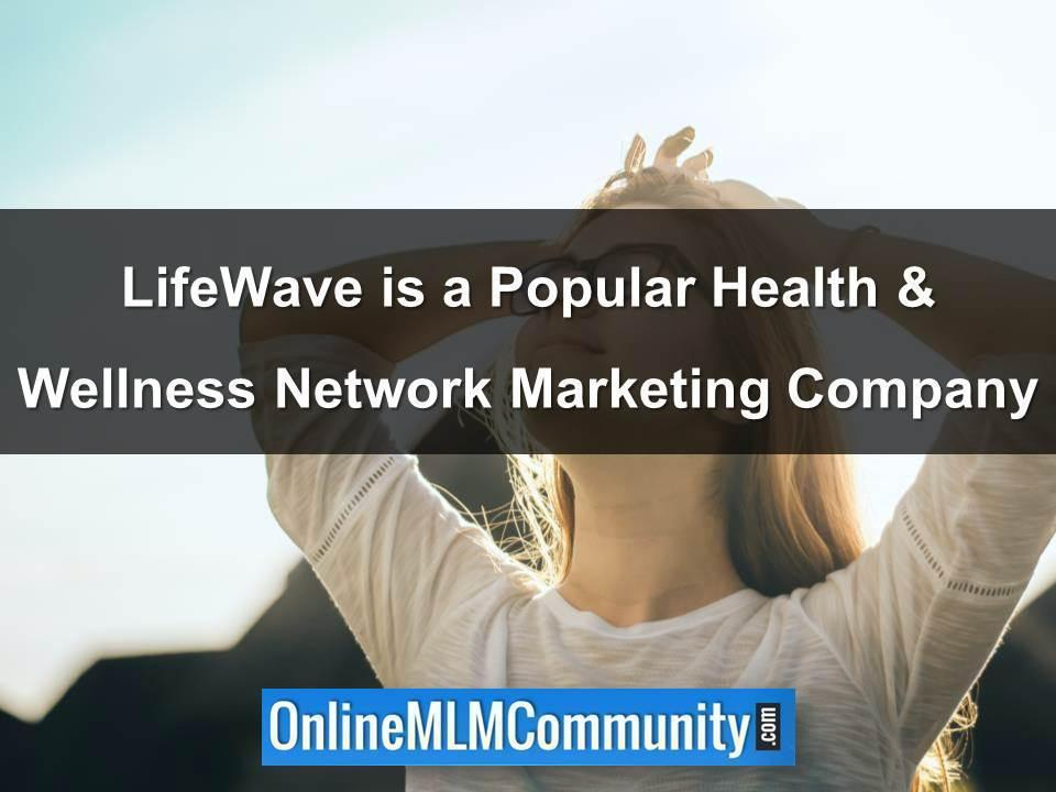LifeWave is a Popular Health & Wellness Network Marketing Company
