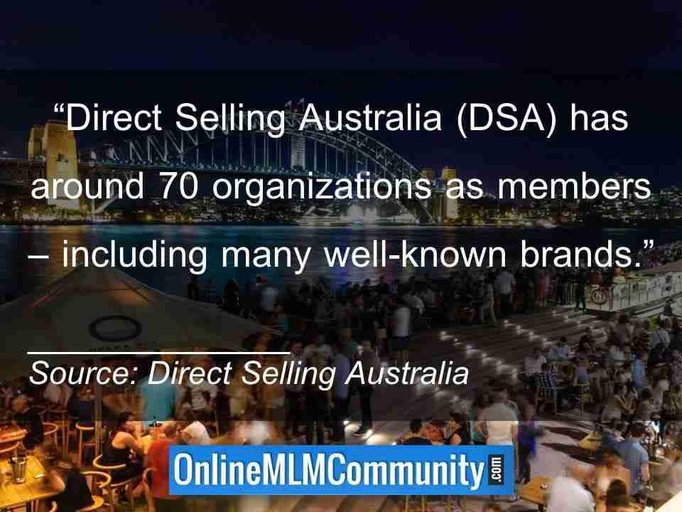 Direct Selling Australia DSA has around 70 organizations as members