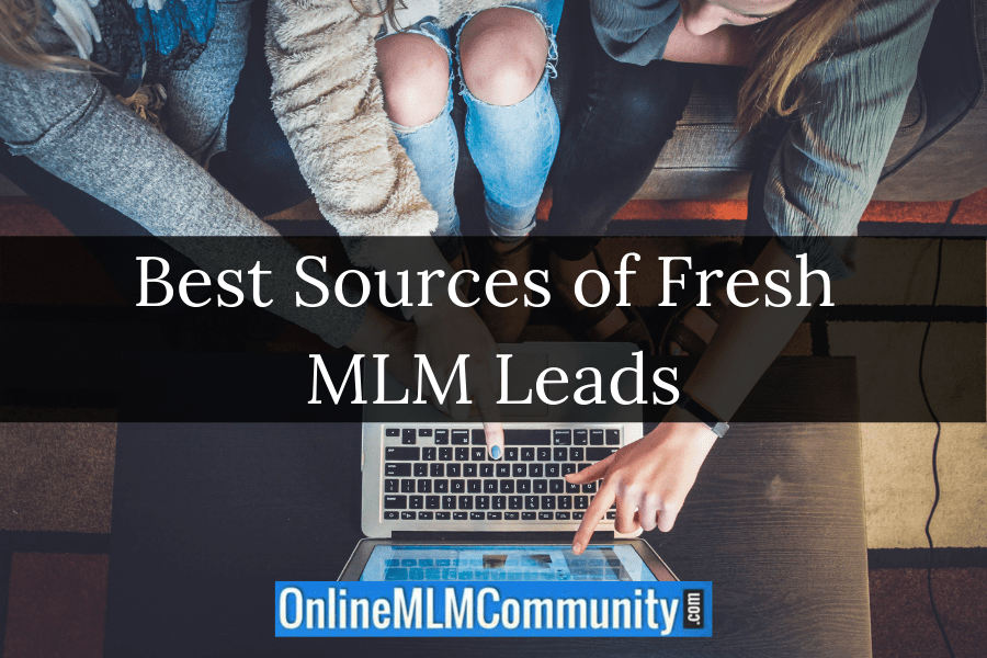 Best Sources of Fresh MLM Leads