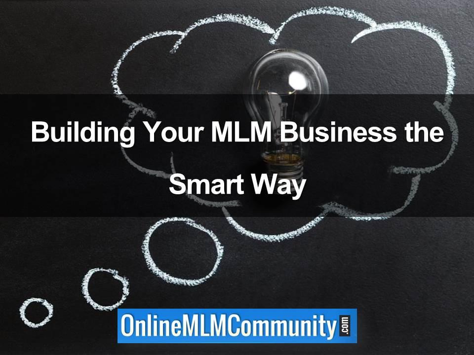 Building Your MLM Business the Smart Way