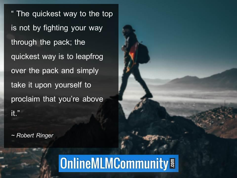 The quickest way to the top is not by fighting your way