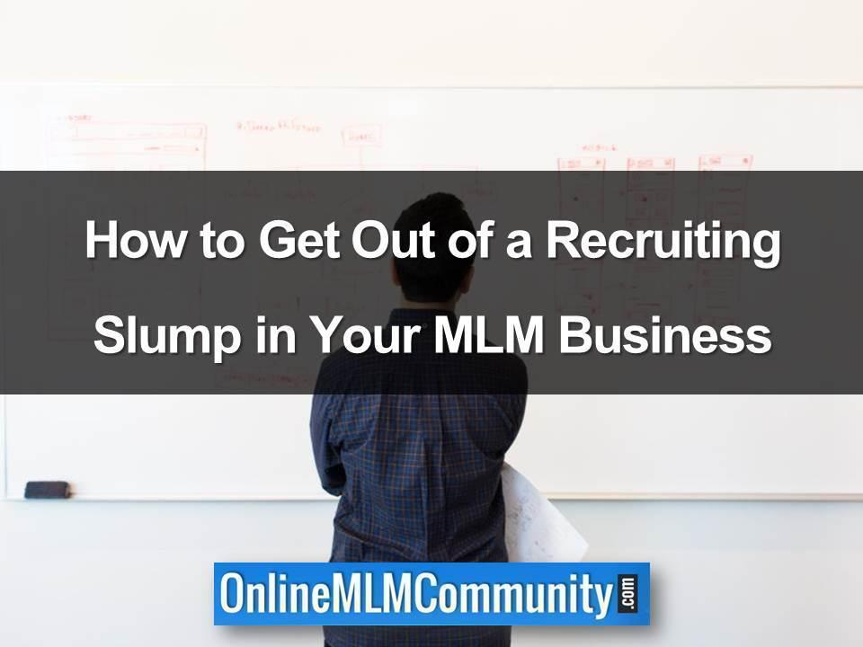How to Get Out of a Recruiting Slump in Your MLM Business