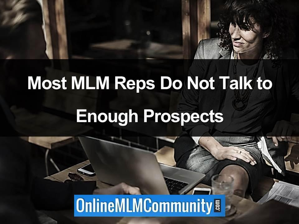 Most MLM Reps Do Not Talk to Enough Prospects