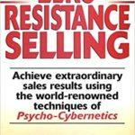 Zero Resistance Selling Book Review & Top Maxwell Maltz Quotes