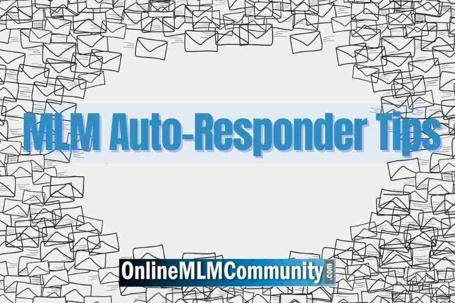 MLM Auto-Responder Tips