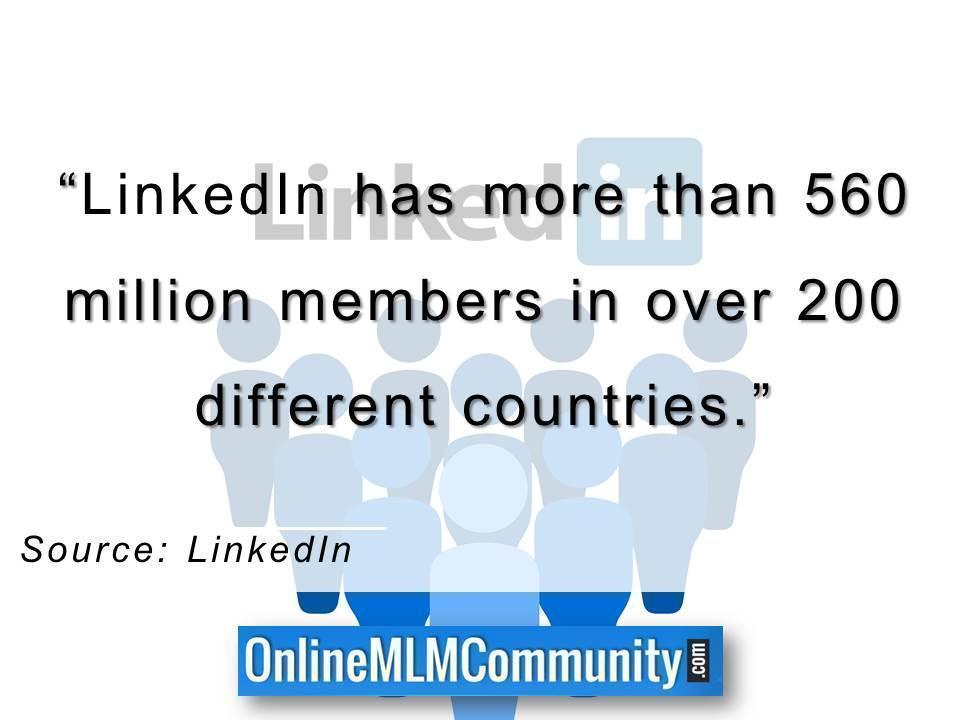 LinkedIn has more than 560 million members in over 200 different countries