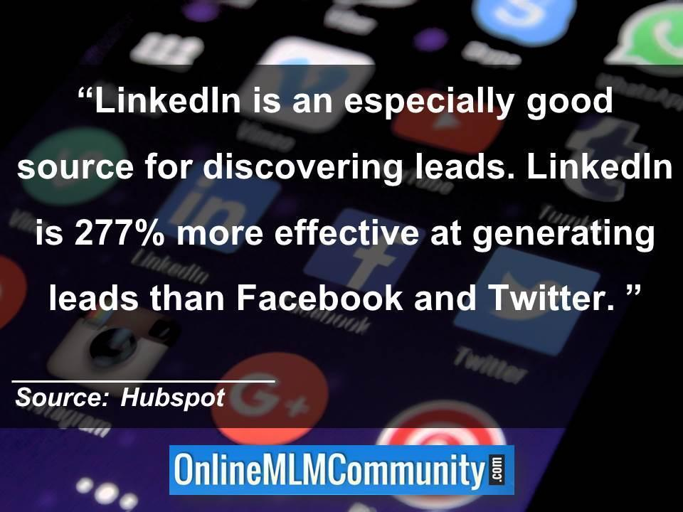 LinkedIn is an especially good source for discovering leads