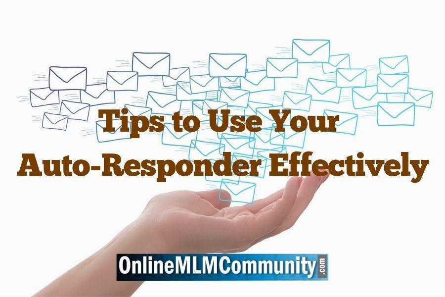 Tips to Use Your Auto-Responder Effectively
