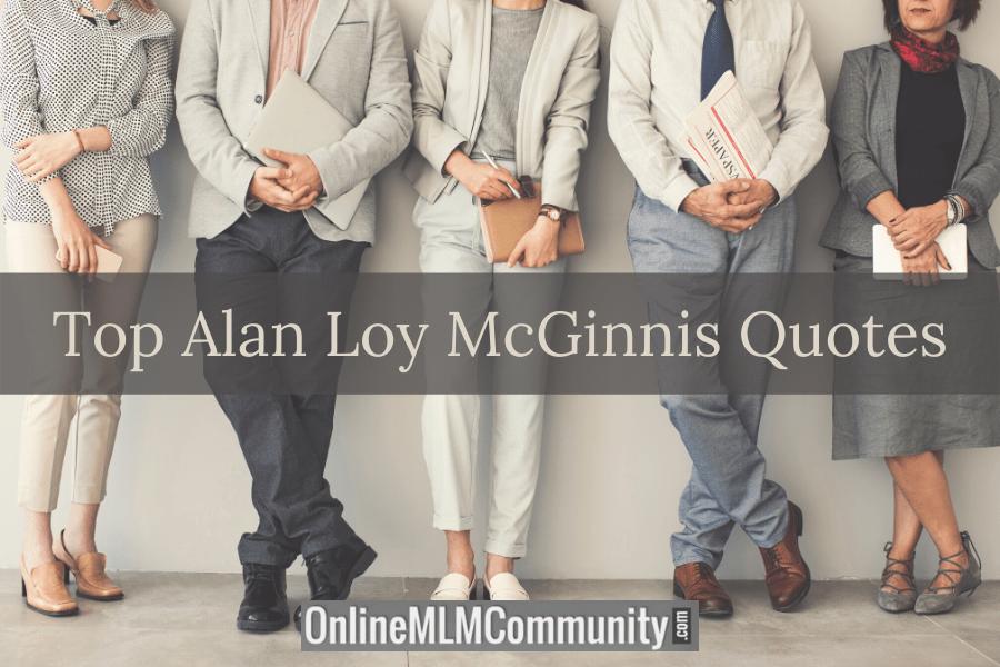 Top Alan Loy McGinnis Quotes
