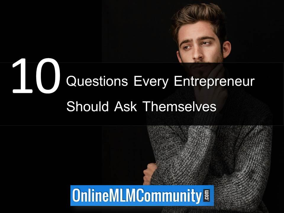 10 Questions Every Entrepreneur Should Ask Themselves