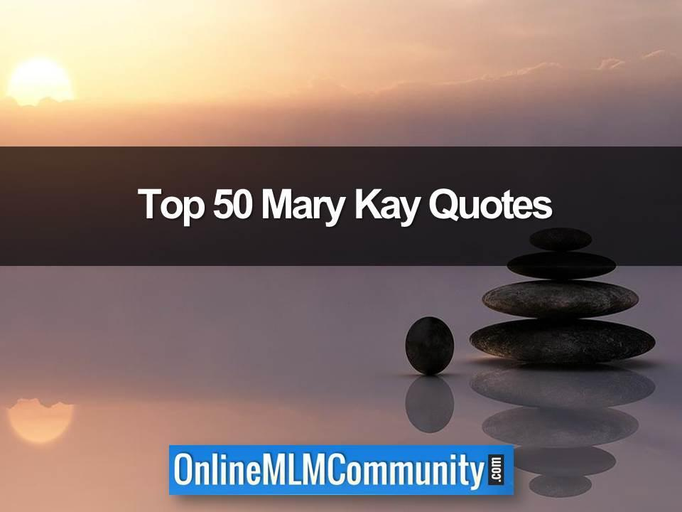 Top 50 Mary kay Quotes