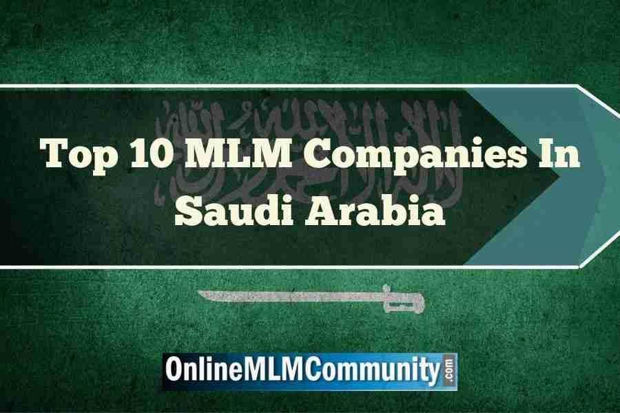 Top 10 MLM Companies In Saudi Arabia