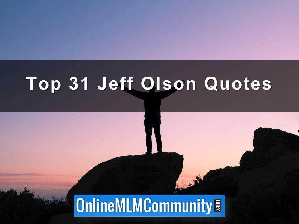 Top 31 Jeff Olson Quotes