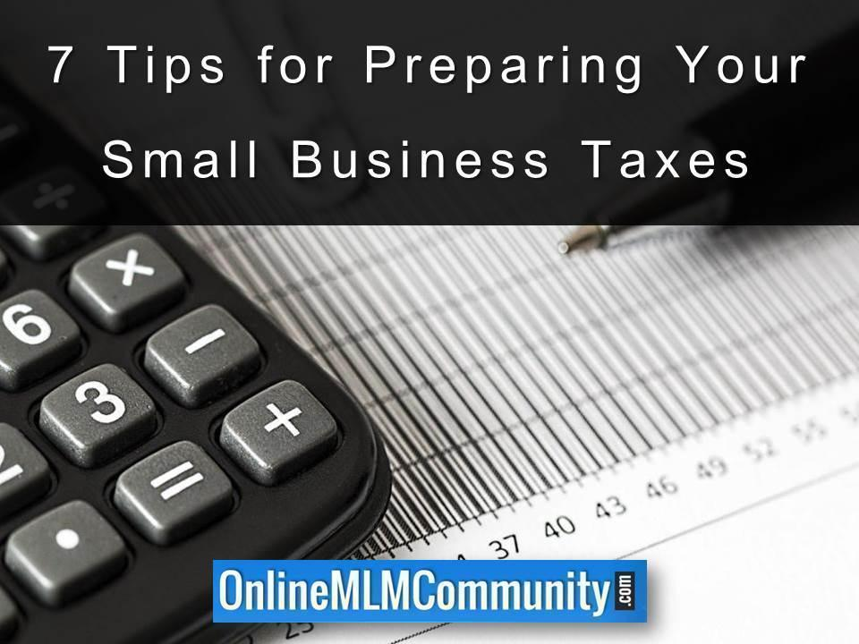 7 Tips for Preparing Your Small Business Taxes
