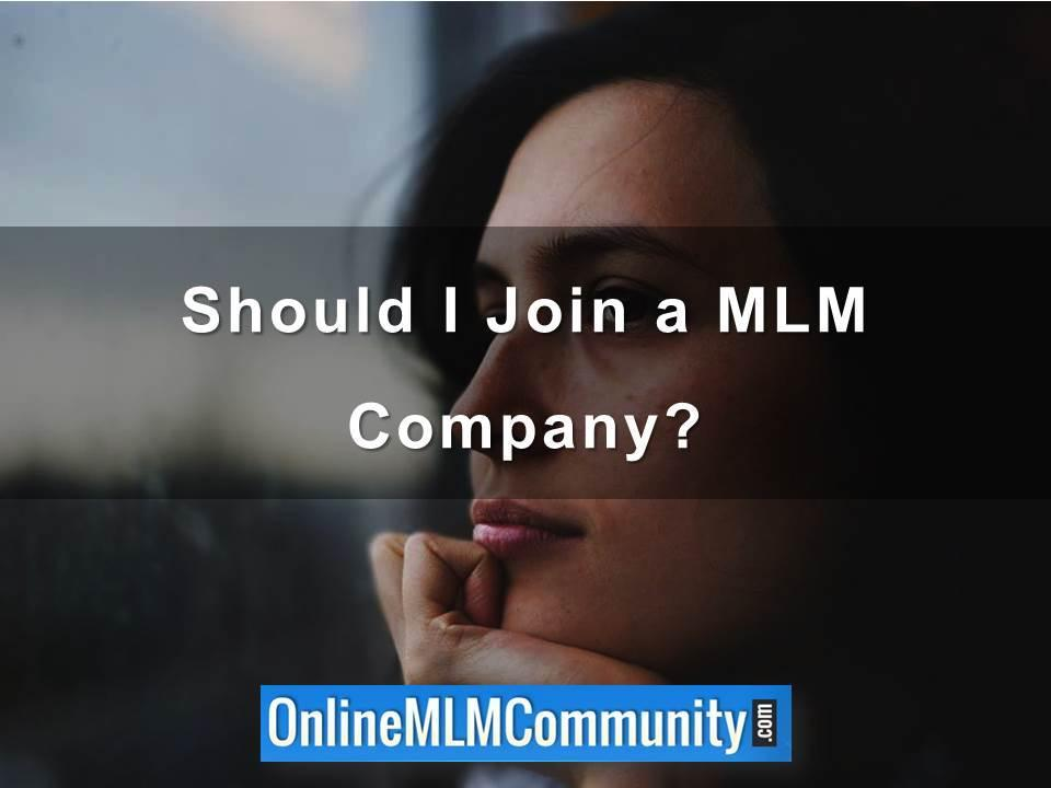 Should I Join a MLM Company