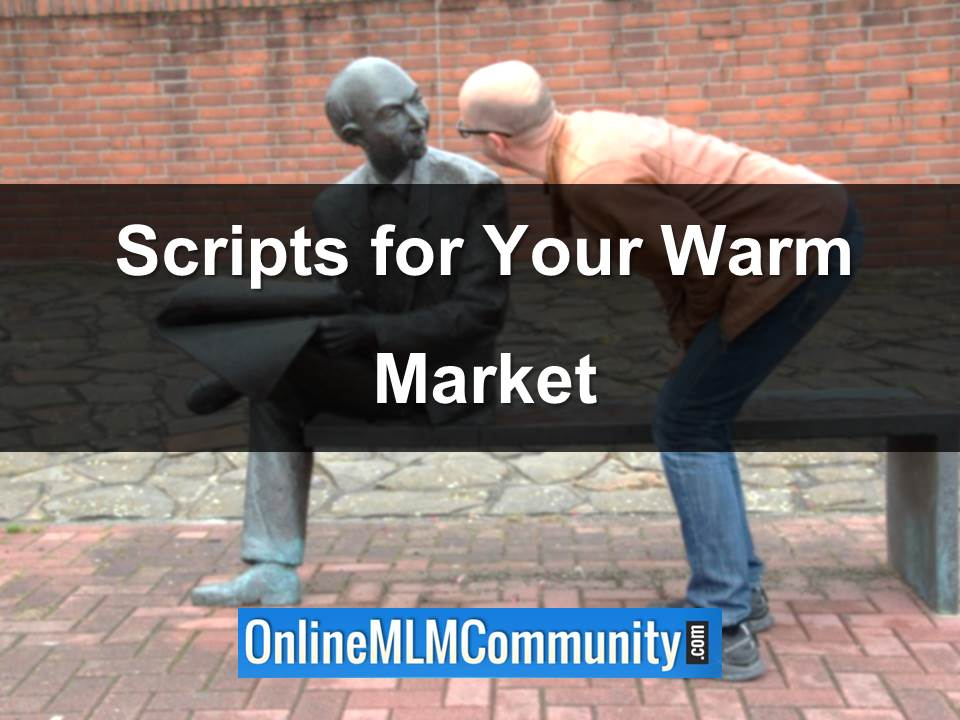 scripts to contact your mlm warm market